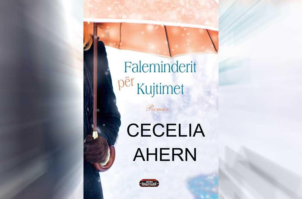 Faleminderit për kujtimet nga Cecelia Ahern
